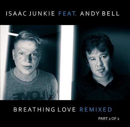 Breathing Love EP - Isaac Junkie feat Andy Bell CD2